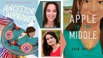 Ancestor Approved Stories: Intertribal Stories for Kids (edited by Cynthia Leitich Smith); and Apple in the Middle by Dawn Quigley