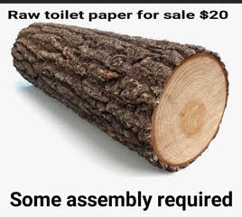 Raw toilet paper for sale, $20. Some assembly required (image of a log)