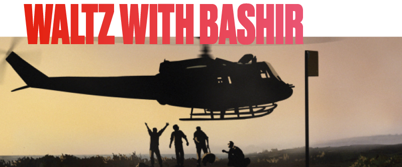 We recommend: Waltz With Bashir