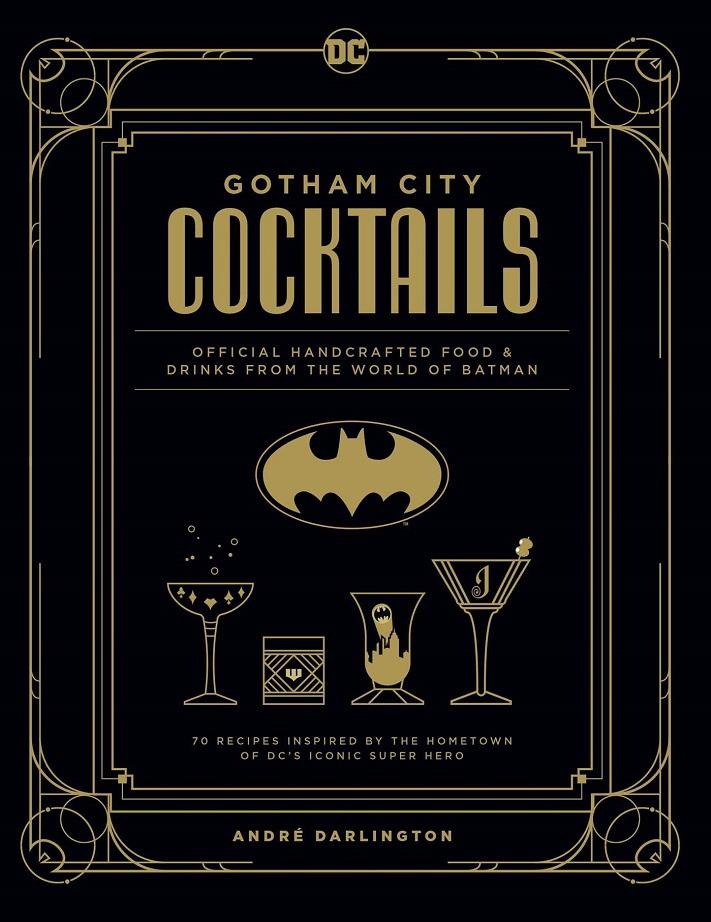 DC COMICS OFFICIAL GOTHAM CITY COCKTAIL BOOK