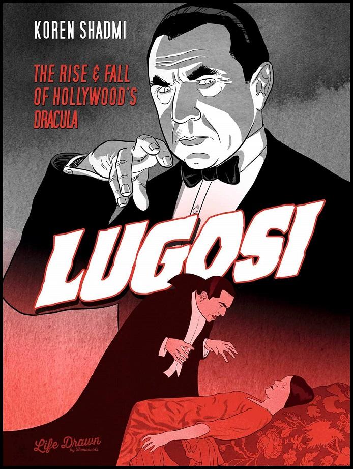 LUGOSI – RISE & FALL OF HOLLYWOODS DRACULA TP