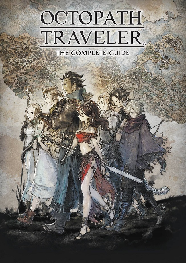 OCTOPATH TRAVELER COMPLETE GUIDE HC