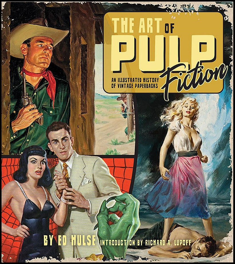 ART OF PULP FICTION – ILLUSTRATED HISTORY OF VINTAGE PAPER