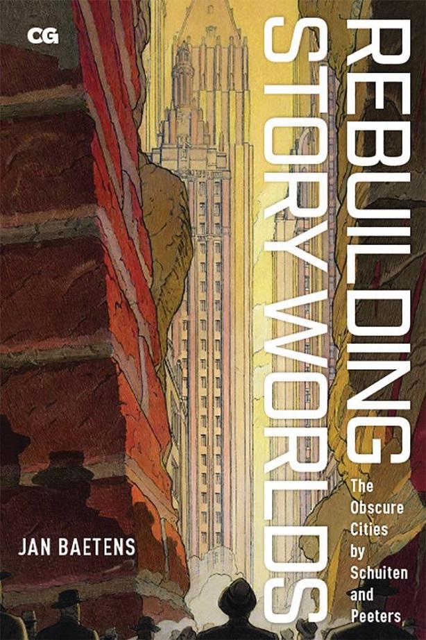 REBUILDING STORY WORLDS – OBSCURE CITIES BY SCHUITEN SC