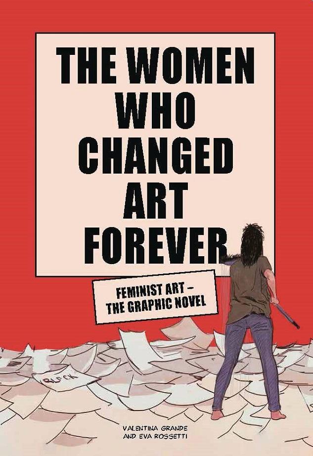 WOMEN WHO CHANGED ART FOREVER – FEMINIST ART GN