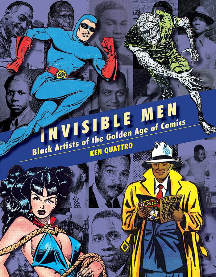 INVISIBLE MEN TRAILBLAZING BLACK ARTISTS OF COMIC BOOKS HC
