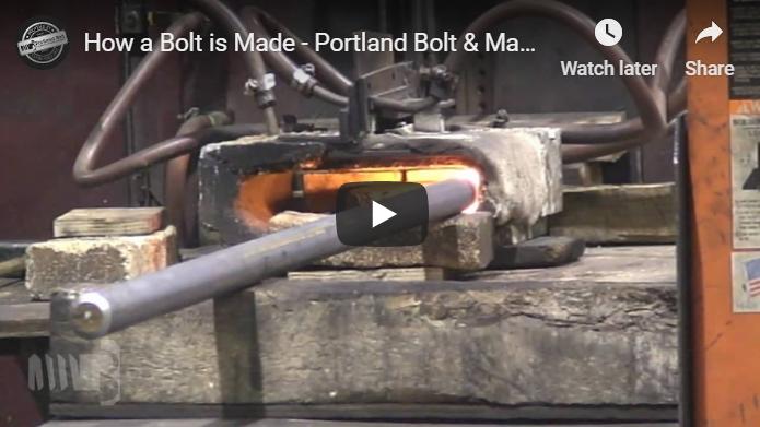 How a Bolt is Made Video | Portland Bolt