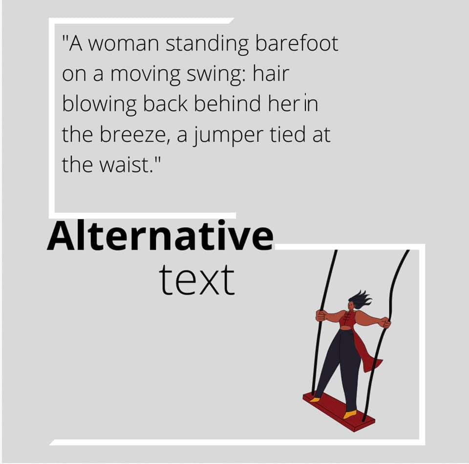 """A writing on a grey picture saying """"a woman standing barefoot on a moving swing: hair blowing back behind her in the breeze, a jumper tied at the waist."""" and also """"Alternative text"""" written in bold"""