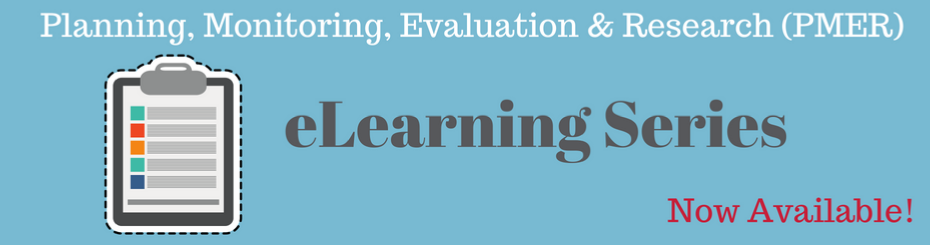 Planning, Monitoring, Evaluation, and Research (PMER) eLearning Series, now available. Includes icon of clip board.