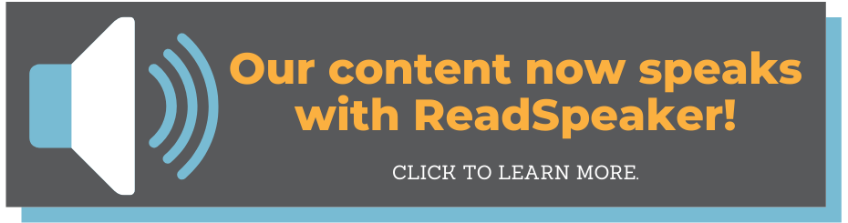 Our content now speaks with ReadSpeaker! Click to learn more. Includes image of speaker icon.