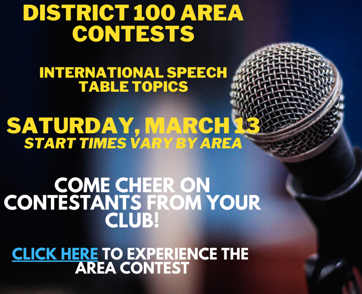 District 100 Area Contests are on Saturday, March 13. Start times vary by Area. RSVP here: https://www.d100tm.org/contests2