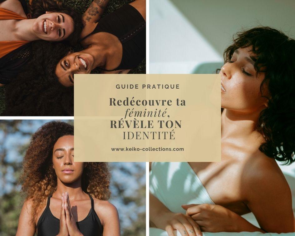 Guide Pratique | redécouvre ta féminité, Révèle ton identité.