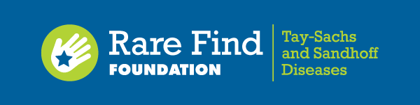 Rare Find Foundation   Tay-Sachs and Sandhoff Diseases