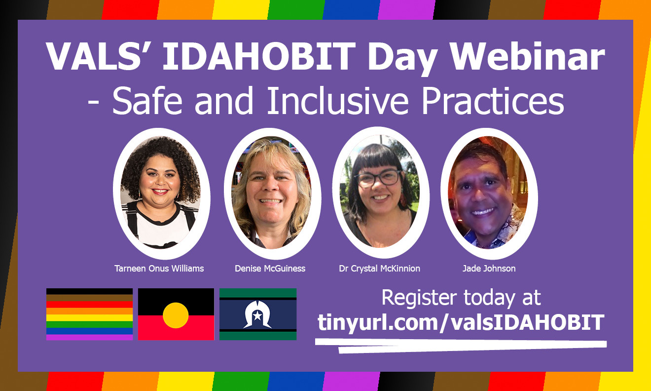 Tile for VALS IDAHOBIT Day Webinar - Safe and Inclusive Practices,webinar with headshots of Tarneen Onus-Williams, Denise McGuinness, Dr Crystal McKinnion and Jade Johnson, and Aboriginal, Torres Strait Island and Inclusive Pride flags.