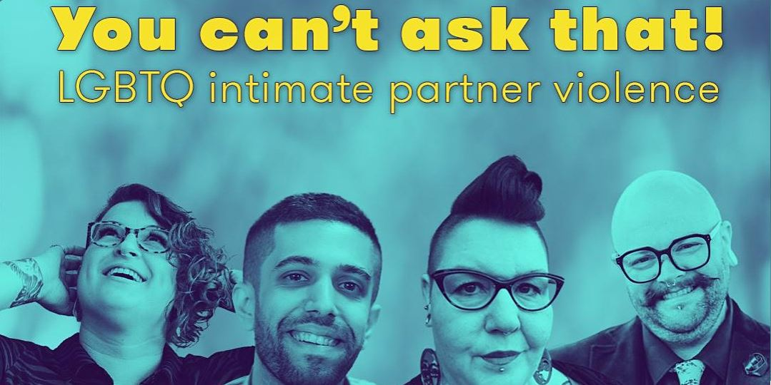 Event graphic showing four speakers of the event You Can't Ask That: LGBTQ Intimate Partner Violence