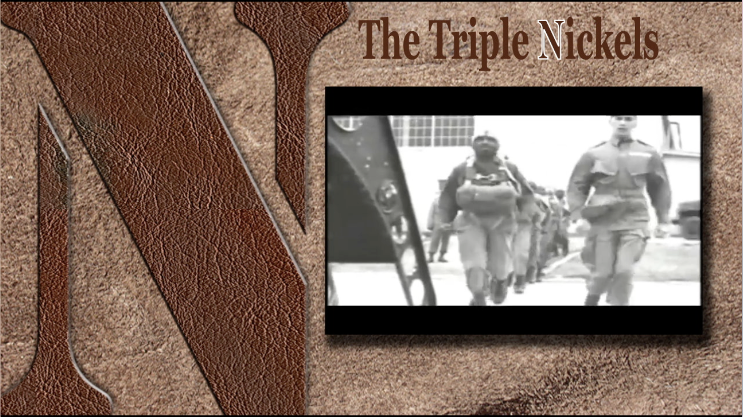 The 555th Parachute Infantry Battalion, nicknamed The Triple Nickles, was an all-black airborne unit of the United States Army during World War II.