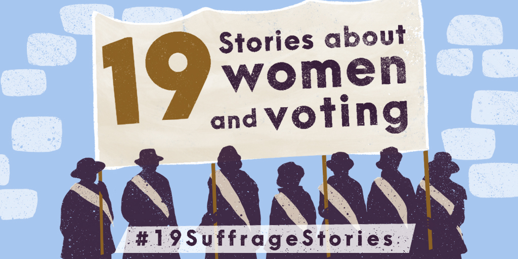 "Image of women holding banner reading ""19 stories about women and voting"""