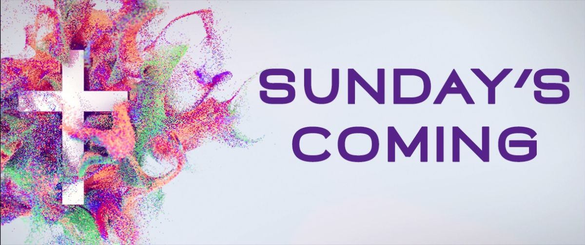 Title Sunday's Coming with cross and flowers.