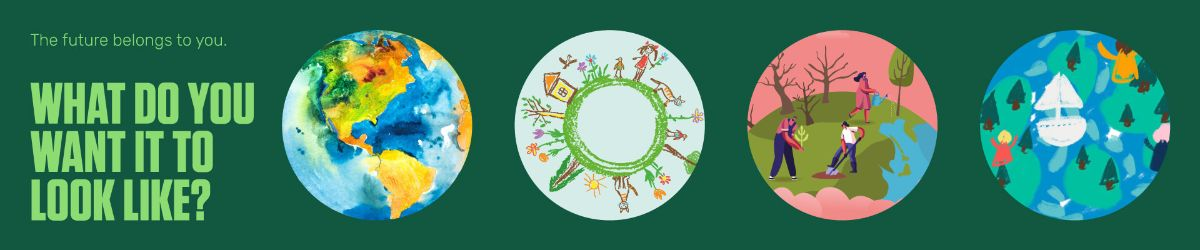 """Four circular drawings of Earth by children. Text """"What do you want it to look like""""."""