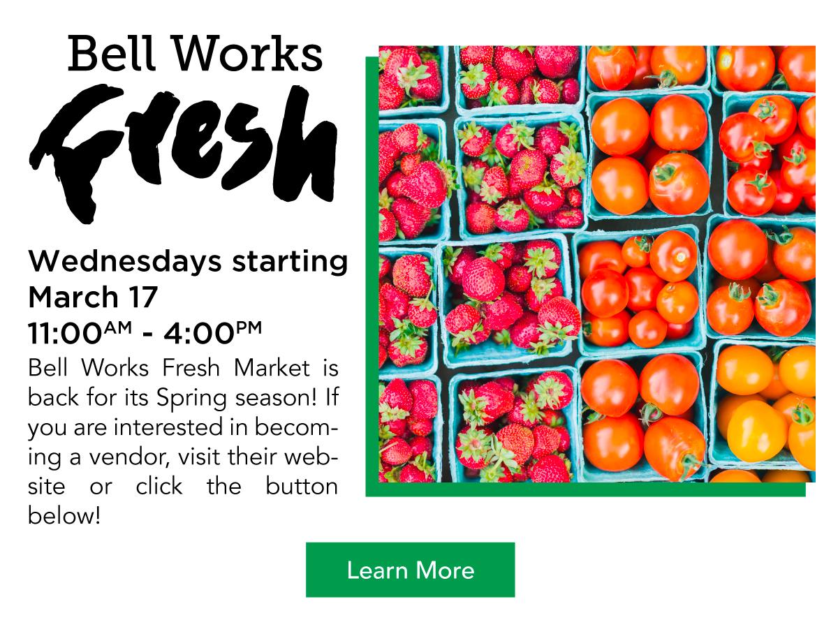 Bell Works Fresh