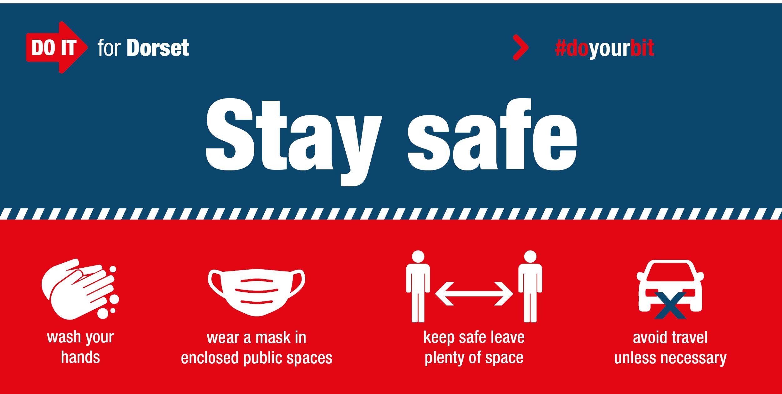 Stay safe - do it for Dorset.