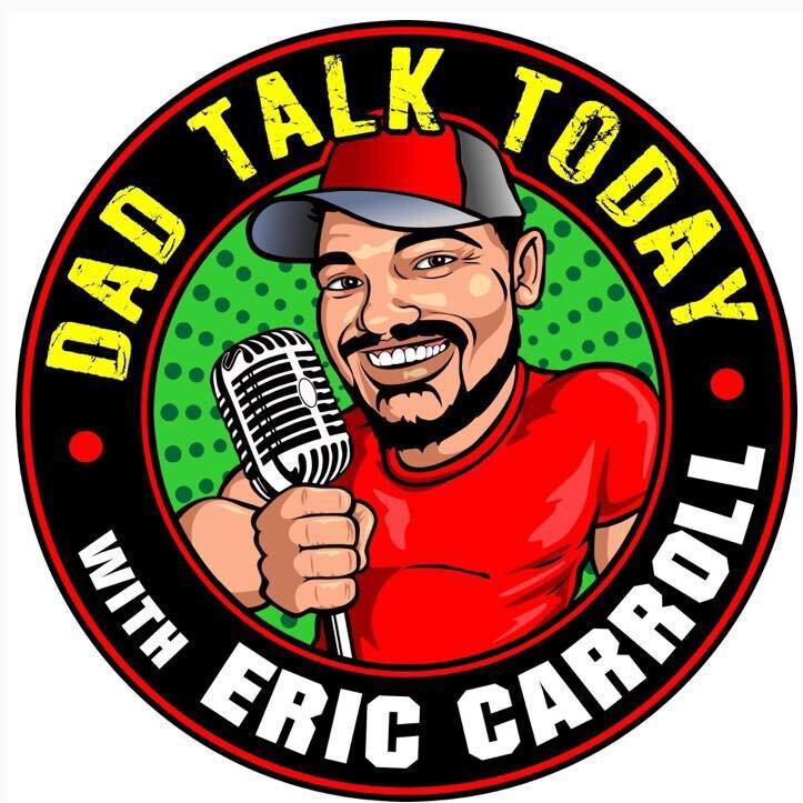 Dad Talk with Eric Carroll