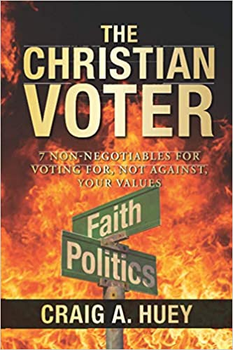 The Christian Voter Guide by Craig A Huey