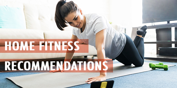HOME FITNESS RECOMMENDATIONS
