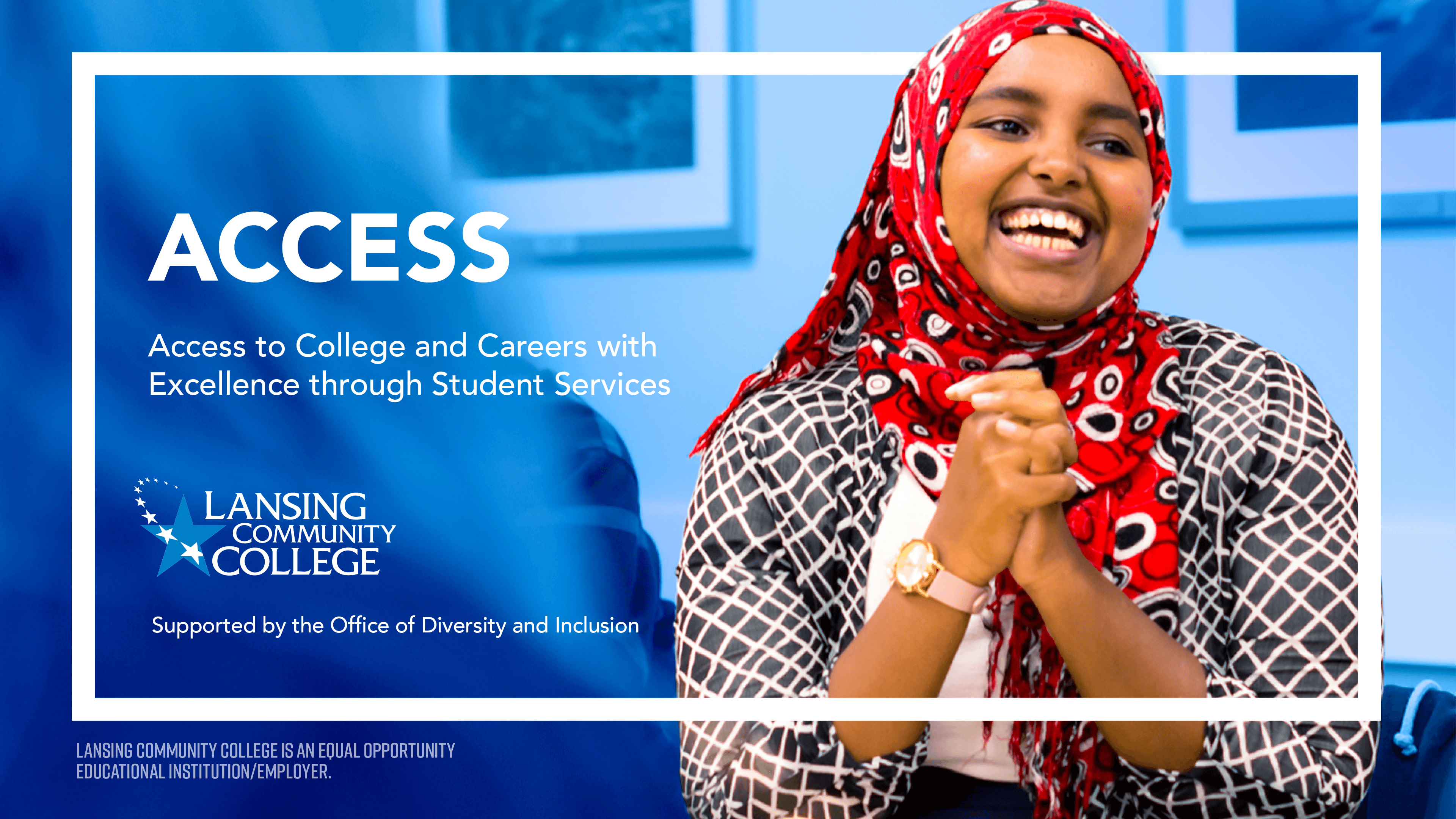 """Graphic promoting the ACCESS Program, featuring a laughing student and the words """"ACCESS: Access to College and Careers with Excellence through Student Services"""""""