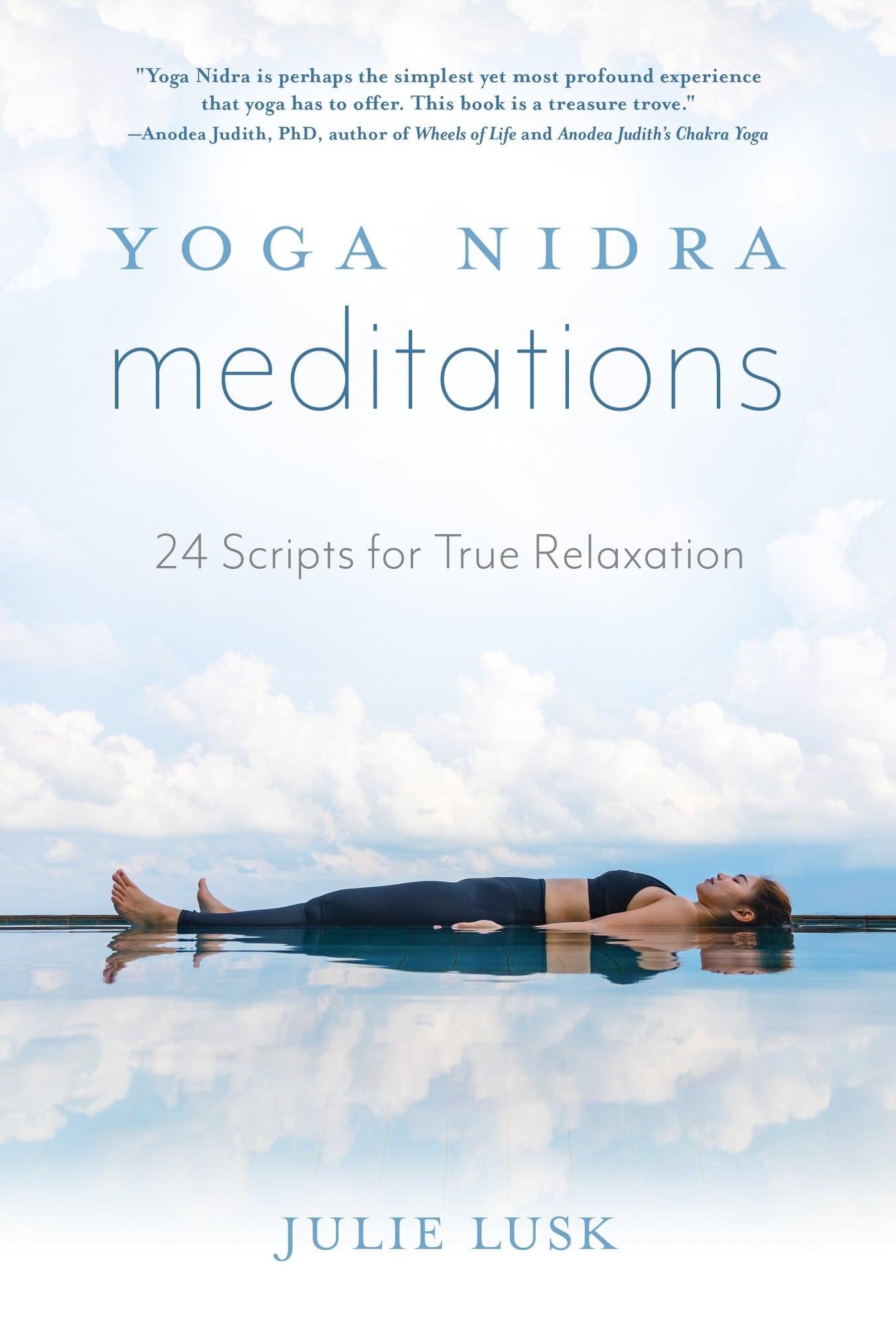 yoga nidra meditations 24 scripts for true relaxation