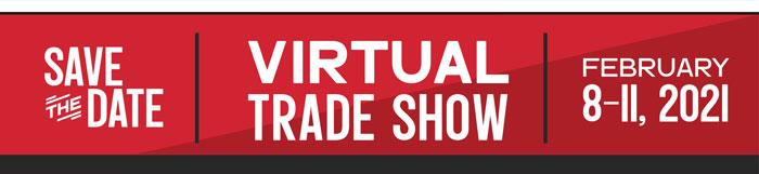 Virtual Trade Show - February 8-11, 2021
