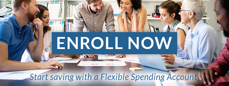 Enroll Now. Start saving with a Flexible Spending Account