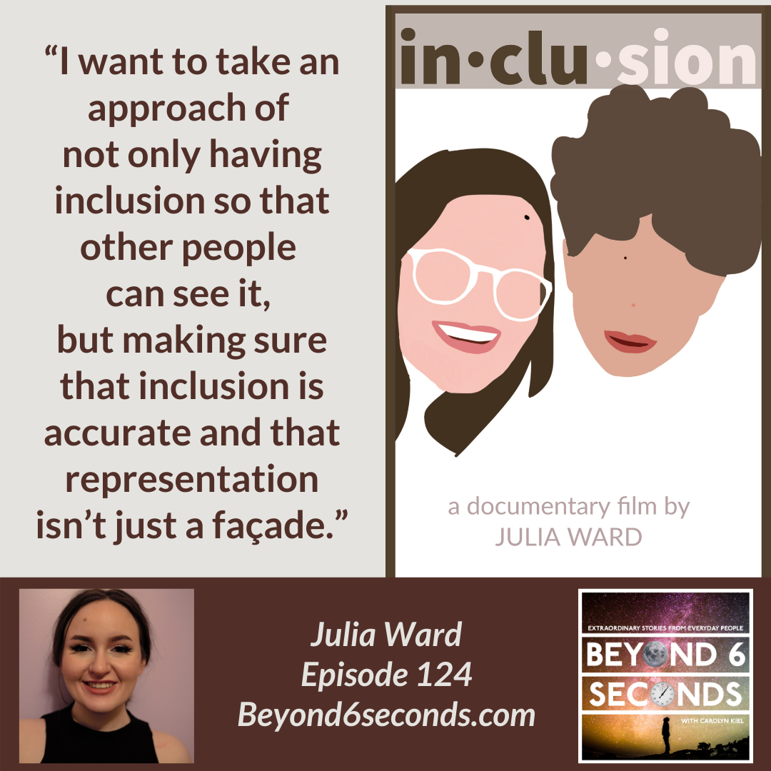A quote from Julia's episode of Beyond 6 Seconds, next to the poster for her documentary and above a photo of Julia.