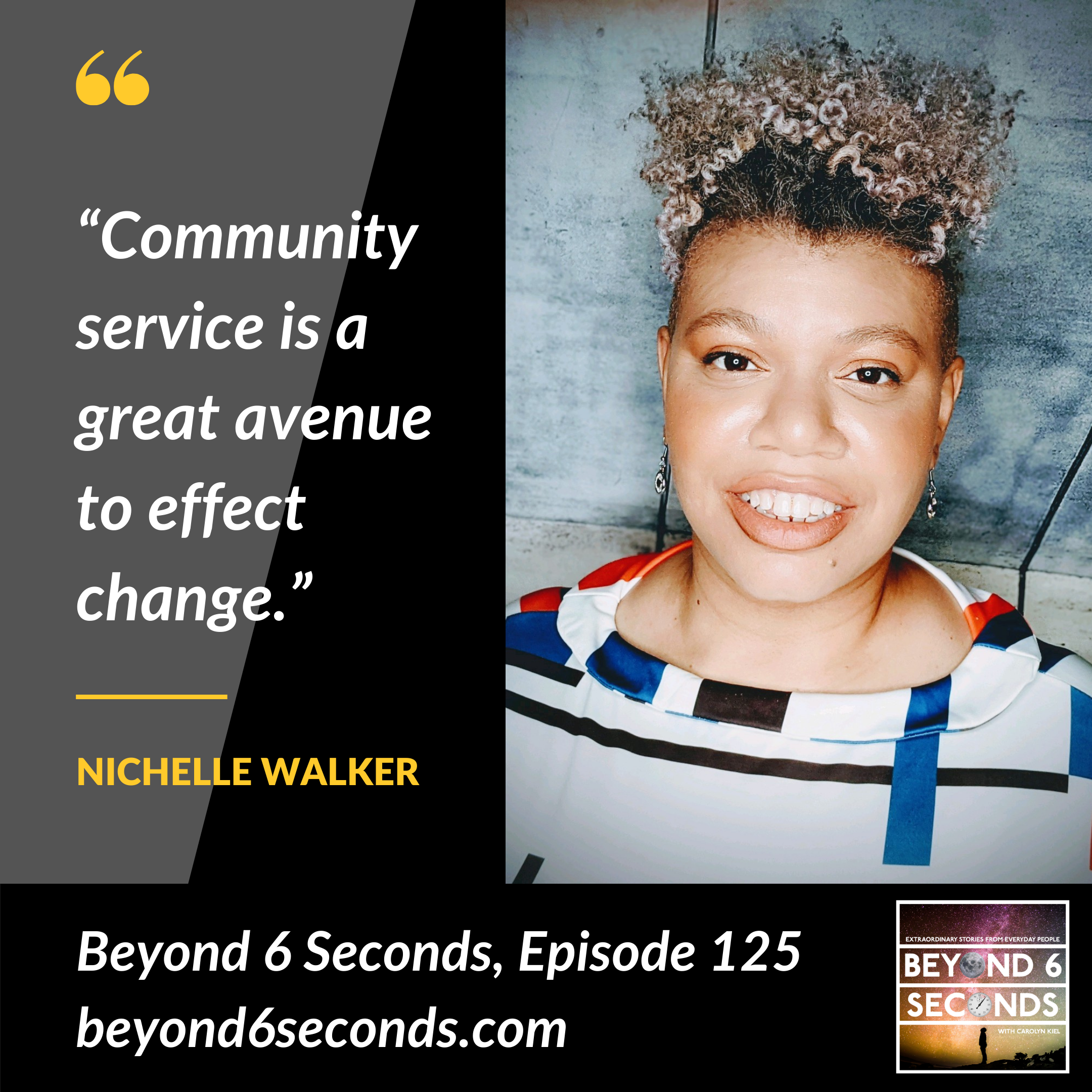 A quote from Nichelle's episode of Beyond 6 Seconds, next to her photo.