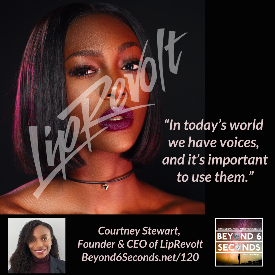 A photo of a model with LipRevolt written across her face next to a quote from Courtney's episode. Courtney's photo and the Beyond 6 Seconds logo are on the bottom of the page, with the episode link beyond6seconds.net/120