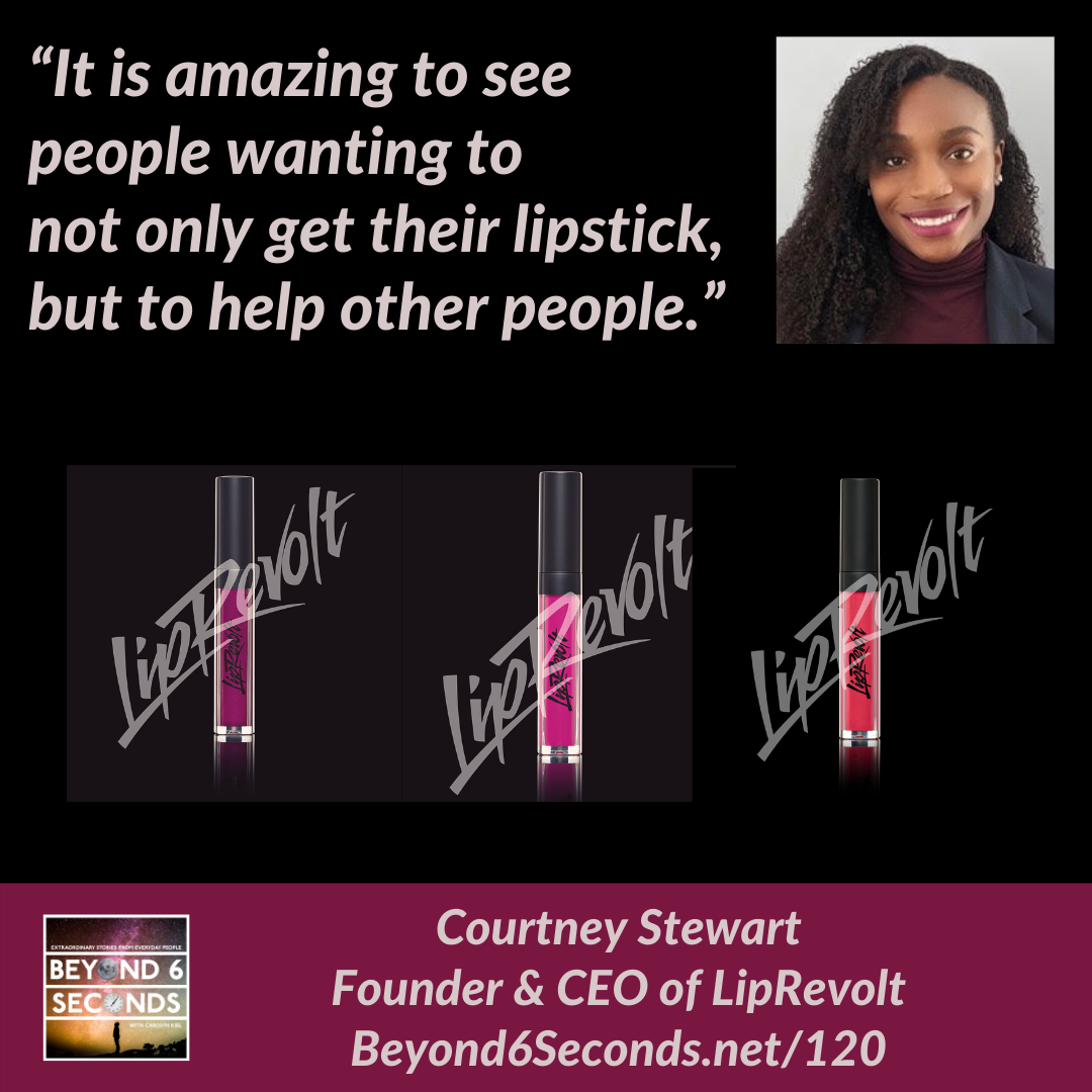 Photos of three lipstick colors from LipRevolt. Across the top is a photo of Courtney and quote from her episode, and on the bottom is the Beyond 6 Seconds logo and link to her episode at beyond6seconds.net/120