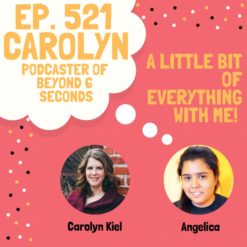 A Little Bit of Everything With Me podcast with Carolyn