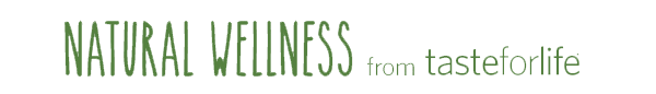 Natural Wellness from Taste for Life