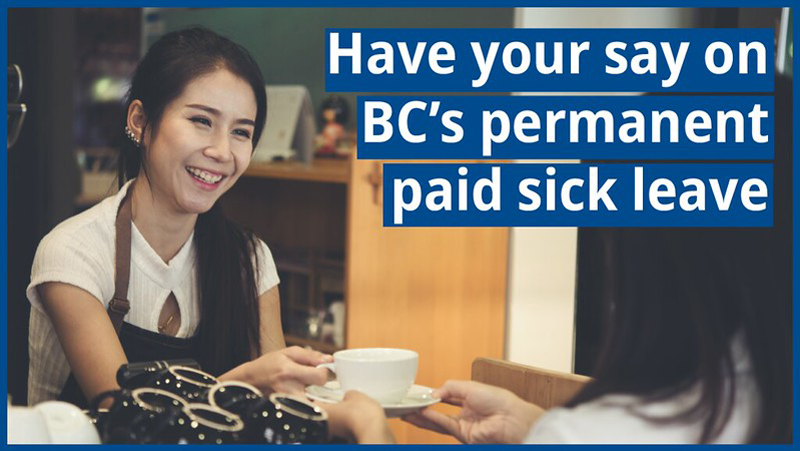 Image: Barrista serving a coffee. Text: Hsve your say on BC's permanent paid sick leave