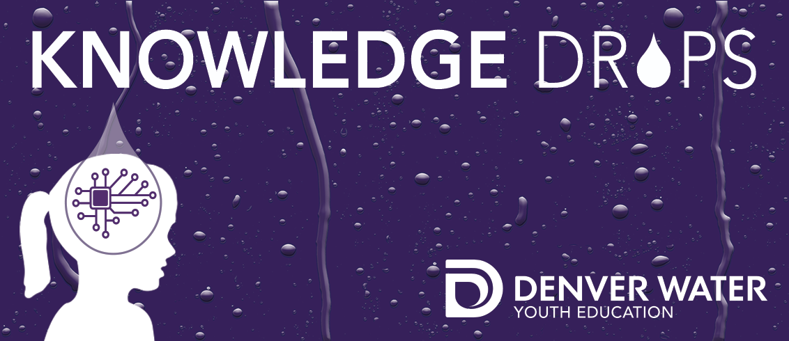 Knowledge Drops by Denver Water Youth Education