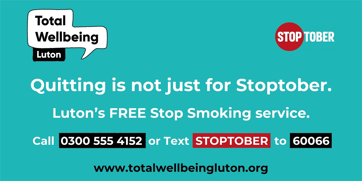 Image with Towal Wellbeing Luton and Stoptober logos, and the words 'quitting is not just for Stoptober'. It also has contact details for Luton's stop smoking service - there are replicated in the text below.