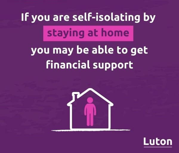Image showing an icon of a person inside their home and the words 'if you're self isolating by staying at home then you may be able to get financial support'