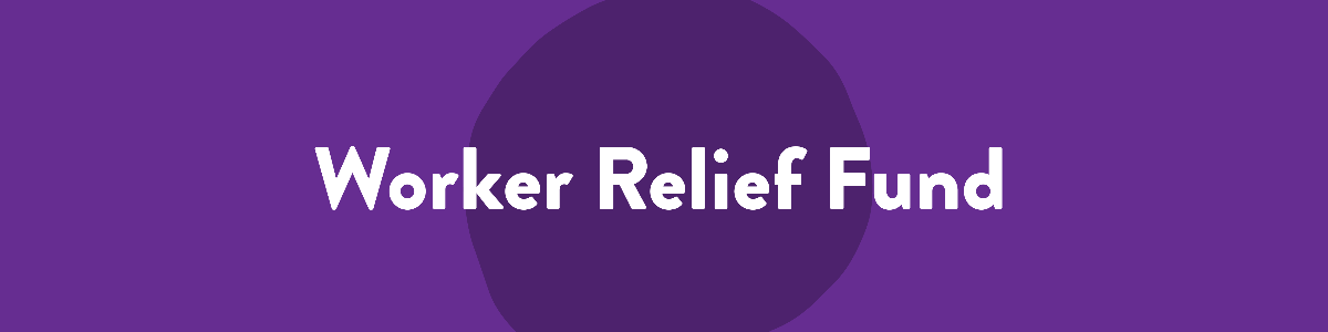 """Header label with text """"Worker Relief Fund"""" on a purple background."""