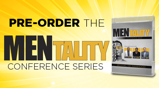Pre-Order the MENtality Conference Series: https://creflo-dollar-ministries-online-store1.shoplightspeed.com/2020-mentality-mens-conference-4-message-series.html