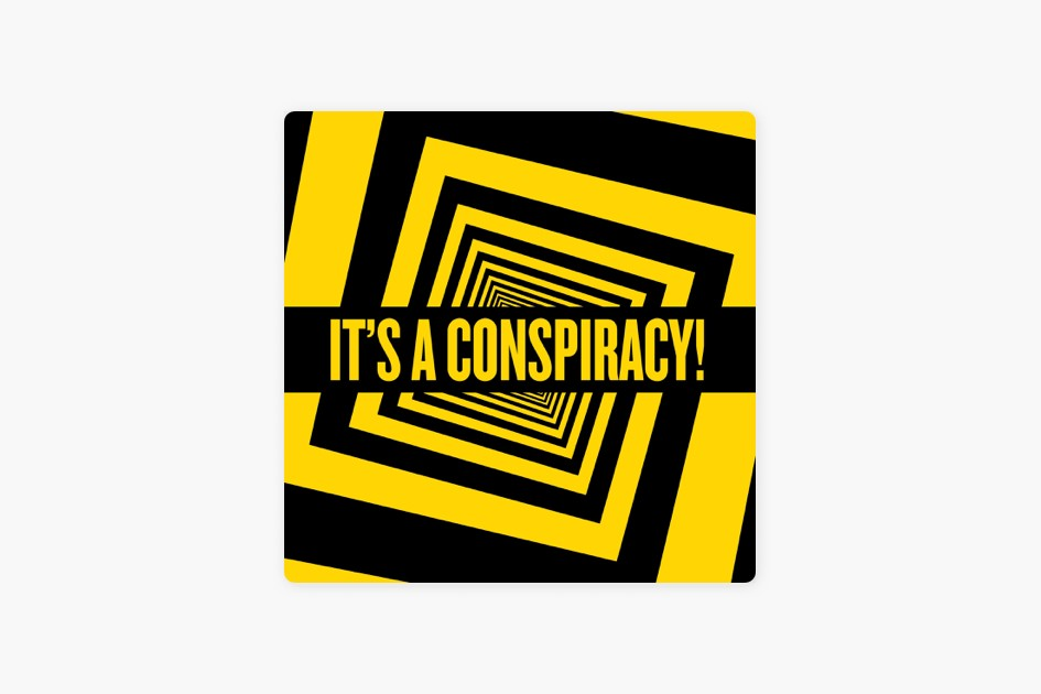 The podcast art for It's a Conspiracy!