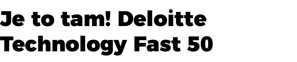 Je to tam! Deloitte Technology Fast 50