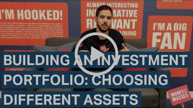 Building an investment portfolio: choosing different asset