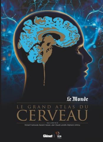 Le grand atlas du cerveau (Glénat, 2018)