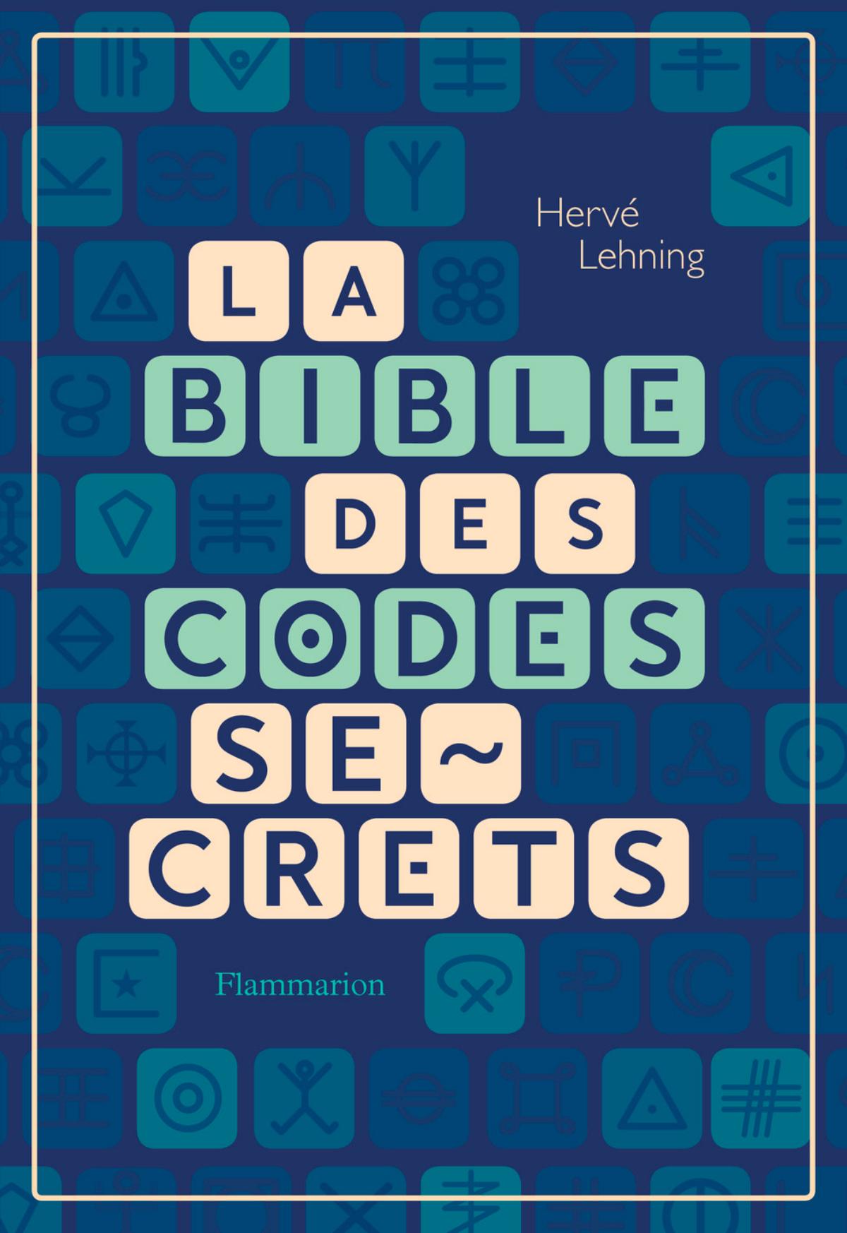La bible des codes secrets (H. Lehning, Flammarion)