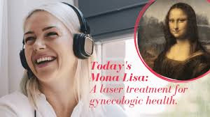Mona Lisa Laser treatment for gynecologic health